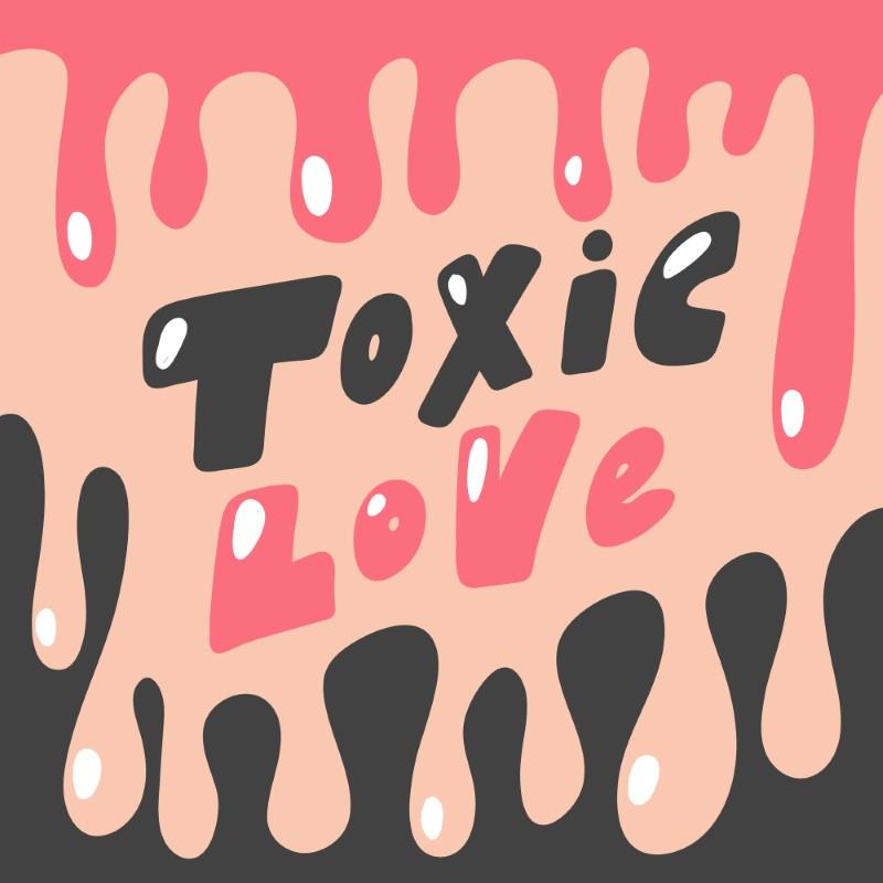 "illustration saying ""toxic love"""