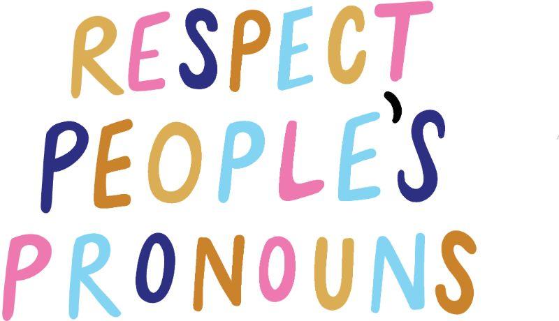 respect people's pronouns